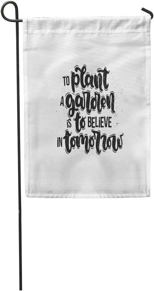 Tarolo Decoration Flag Beautiful Lettering Phrases To Plant Garden Is Believe In Tomorrow Idea For Day Floral Thick Fabric Double Sided Home Garden Flag 12 W X 18 H