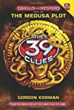 39 clues books 1 - The Medusa Plot (The 39 Clues: Cahills vs. Vespers, Book 1)