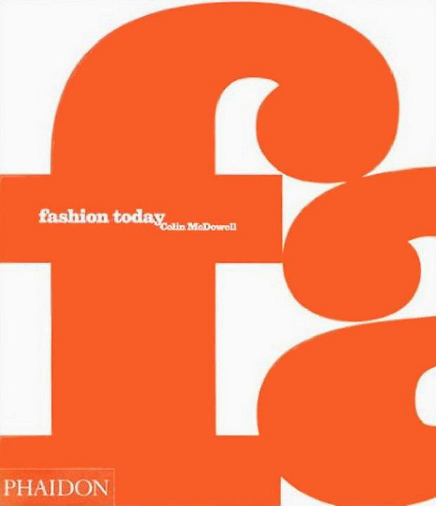 Fashion today. Ediz. inglese (Inglese) Copertina flessibile – 1 gen 2000 Colin McDowell Phaidon 0714843342 Design