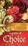 A Matter of Choice, Laura Landon, 1937216098