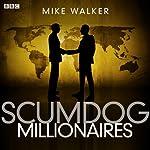 Scumdog Millionaires: Complete Series | Mike Walker