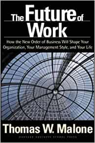 The Future of Work: How the New Order of Business Will Shape