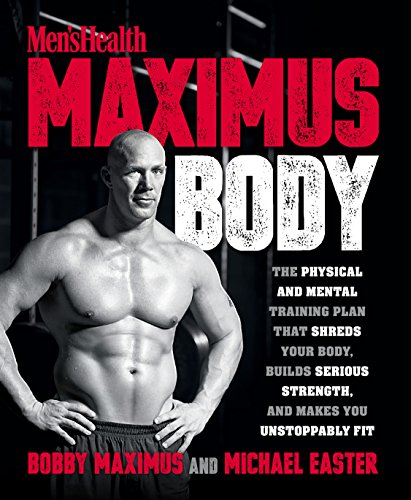 Best buy Maximus Body: The Physical and Mental Training Plan That Shreds Your Body, Builds Serious Strength,