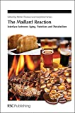 img - for The Maillard Reaction: Interface between Aging (Special Publications) book / textbook / text book