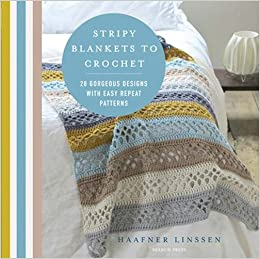 Stripy Blankets to Crochet: 20 Gorgeous Designs with Easy Repeat Patterns: Amazon.es: Haafner Linssen: Libros en idiomas extranjeros