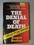 Denial of Death New edition by Ernest Becker (1976) Paperback