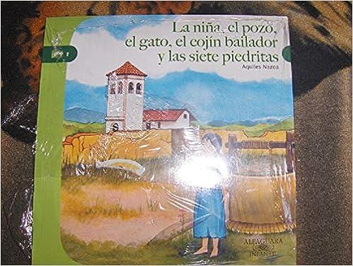 LA NIÑA,EL POZO,EL GATO,EL COJIN BAILADOR Y LAS SIETE PIEDRITAS Paperback – 2013