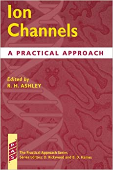 Book Ion Channels: A Practical Approach (Practical Approach Series)