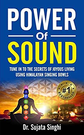Power Of Sound: Tune Into the Secrets of Joyous Living Using ...