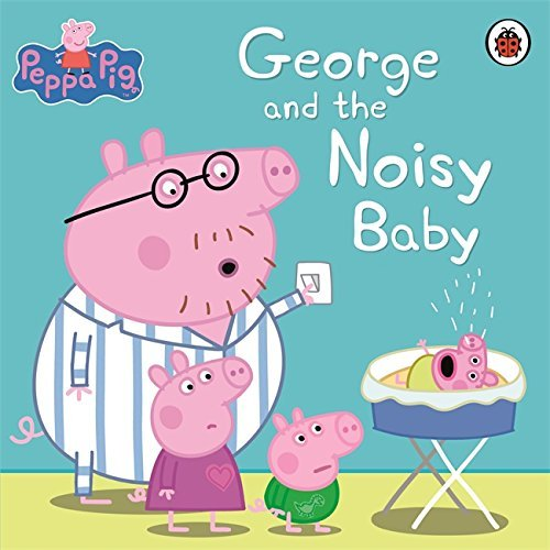 Read Online Peppa Pig: George and the Noisy Baby pdf epub
