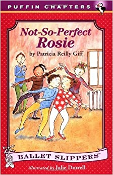 Book Not-So-Perfect Rosie (Ballet Slippers) by Patricia Reilly Giff (1998-06-01)
