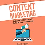 Content Marketing: Proven Strategies Used By Elite Online Entrepreneurs | David Scott