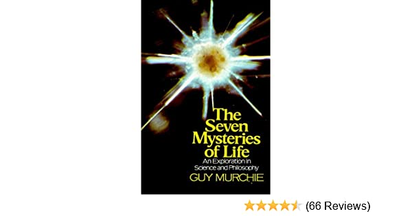 The Seven Mysteries Of Life An Exploration In Science And