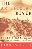 The Artificial River: The Erie Canal and the Paradox of Progress, 1817-1862, Carol Sheriff, 0809016052