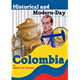 Historical and Modern-Day Colombia: Colonial history, independence, armed conflict, and the modern-day Republic of Colombia.