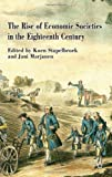 The Rise of Economic Societies in the Eighteenth Century : Patriotic Reform in Europe and North America, , 0230354173