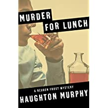 Murder for Lunch (The Reuben Frost Mysteries)