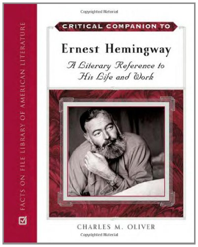 Critical Companion to Ernest Hemingway: A Literary Reference to His Life and Work Pdf