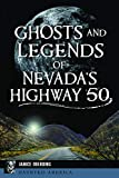 img - for Ghosts and Legends of Nevada's Highway 50 (Haunted America) book / textbook / text book
