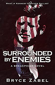 Surrounded by Enemies: A Breakpoint Novel by [Zabel, Bryce]