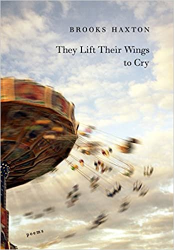 They Lift Their Wings to Cry: Haxton, Brooks: 9780307268457: Amazon.com:  Books