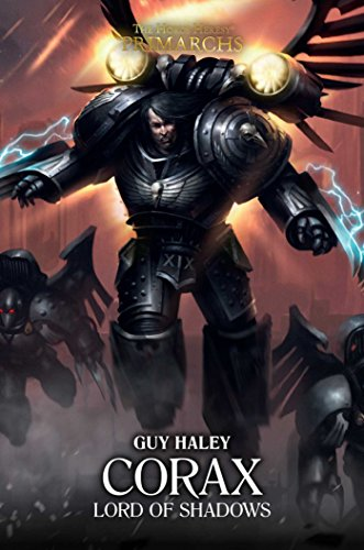Corax Lord of Shadows (The Horus Heresy: Primarchs)