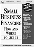 img - for Small Business Financing: How and Where to Get It (CCH Business Owner's Toolkit) by Small Office (1998-09-02) book / textbook / text book