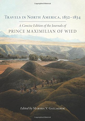 Travels in North America, 1832–1834: A Concise Edition of the Journals of Prince Maximilian of Wied by University of Oklahoma Press