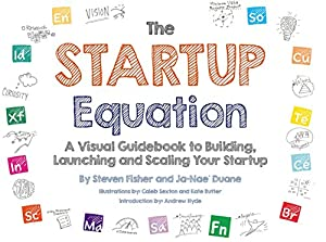 The Startup Equation: A Visual Guidebook to Building Your Startup by McGraw-Hill Education