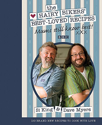 The Hairy Bikers' Best-Loved Recipes: Mums Still Know Best