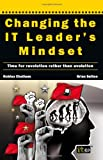 Changing the IT Leader's Mindset, Robina Chatham and Brian Sutton, 1849280657