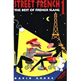 Street French 1: The Best of French Slang (Street Language)