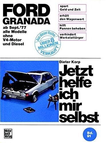 Ford Granada (9/77-85): alle Modelle ohne V4-Motor und Diesel (Jetzt helfe ich mir selbst)
