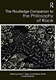 img - for Routledge Companion to Philosophy of Race (Routledge Philosophy Companions) book / textbook / text book
