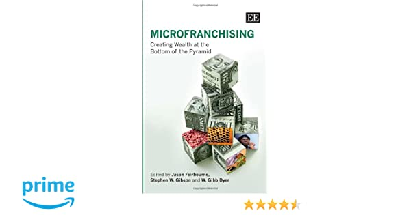 Microfranchising creating wealth at the bottom of the pyramid microfranchising creating wealth at the bottom of the pyramid jason s fairbourne stephen w gibson w gibb jr dyer 9781847201089 amazon books fandeluxe Gallery