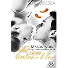 MARON NOIR – Bien ensemble: Part 8 (French Edition)
