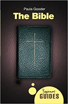 The Bible: A Beginner's Guide (Beginner's Guides) by Paula Gooder (2013-07-02)