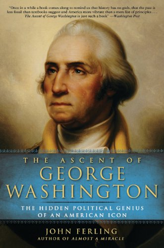 Icon George (The Ascent of George Washington: The Hidden Political Genius of an American Icon)