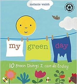 My Green Day: Melanie Walsh: 9781406319125: Amazon.com: Books