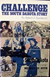 Front cover for the book Challenge: the South Dakota Story by Robert F. Karolevitz