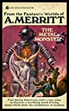 img - for THE METAL MONSTER book / textbook / text book