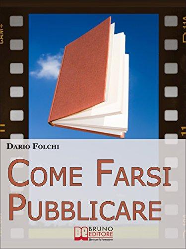 Amazon Com Come Farsi Pubblicare Dai Libri Alle Fiction Come