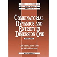 Combinatorial Dynamics And Entropy In Dimension One (2nd Edition) (Advanced Series in Nonlinear Dynamics)
