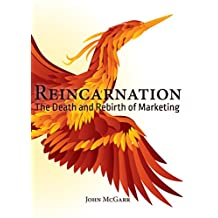 Reincarnation: The Death and Rebirth of Marketing