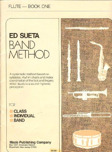 Ed Sueta Band Method Flute - Book One (Ed Sueta Band Method, Book One) ()