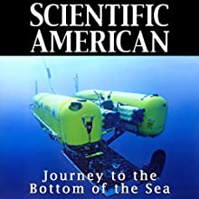 Scientific American: Journey to Bottom of the Sea (English) Périodique Auteur(s) : Kate Wong Narrateur(s) : Mark Moran