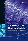 Nanostructures and Nanomaterials: Synthesis, Properties and Applications (World Scientific Series in Nanoscience and Nanotechnology)