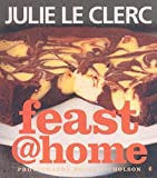 img - for feast@home by Julie Le Clerc (2005-05-16) book / textbook / text book