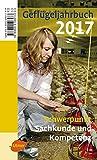 Geflügeljahrbuch 2017: Schwerpunkt: Sachkunde und Kompetenz