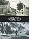 Nantucket Then and Now, John W. McCalley, 0486240592